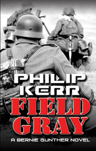 9781410437778: Field Gray (Bernie Gunther Novels)