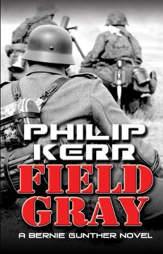 9781410437778: Field Gray (Bernie Gunther Novels)