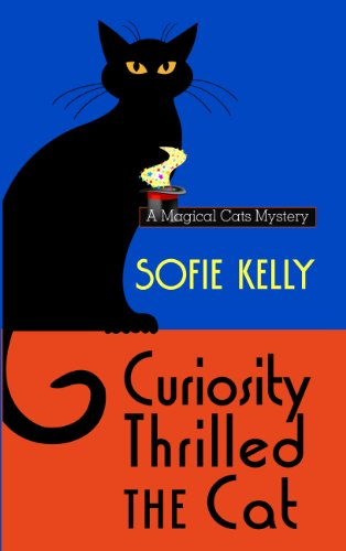 Curiosity Thrilled The Cat (A Magical Cats Mystery): Sofie Kelly