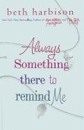 9781410438157: Always Something There to Remind Me (Wheeler Large Print Book Series)