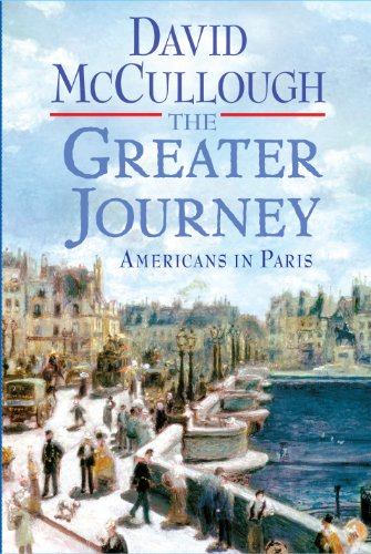 The Greater Journey (Thorndike Press Large Print Nonfiction Series): McCullough, David