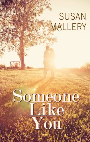 Someone Like You (Thorndike Press Large Print Superior Collection) (141043821X) by Mallery, Susan