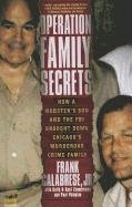 Operation Family Secrets: How a Mobster's Son: Calabrese, Jr. Frank,