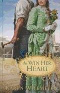 9781410438546: To Win Her Heart (Thorndike Christian Romance)