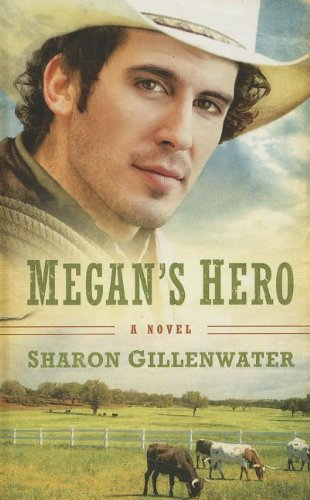 9781410439352: Megan's Hero (The Callahans Of Texas Book 3 / Thorndike Press Large Print Christian Romance Series)