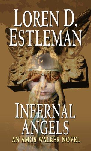 Infernal Angels (Amos Walker Mysteries): Estleman, Loren D.