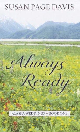 Always Ready (Alaska Weddings): Davis, Susan Page