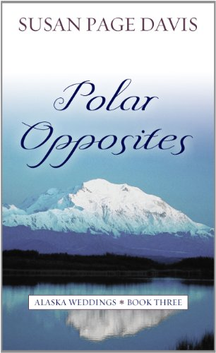 Polar Opposites (Alaska Weddings): Susan Page Davis