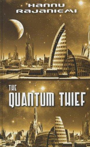 The Quantum Thief: Rajaniemi, Hannu