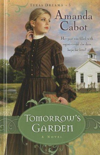 9781410439772: Tomorrow's Garden (Texas Dreams: Thorndike Press Large Print Christian Historical Fiction)