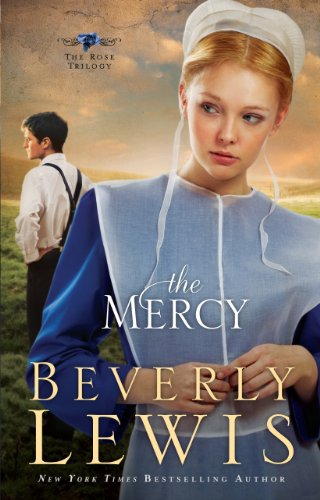 9781410439956: The Mercy (The Rose Trilogy: Thorndike Press Large Print Christian Fiction)