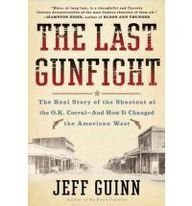 9781410440228: The Last Gunfight: The Real Story of the Shootout at the O. K. Corral - and How It Changed the American West (Thorndike Press Large Print Nonfiction Series)