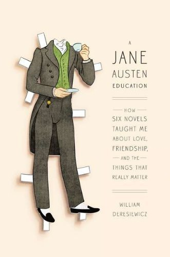 9781410440266: A Jane Austen Education: How Six Novels Taught Me About Love, Friendship, and the Things That Really Matter (Thorndike Press Large Print Nonfiction)