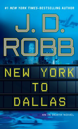 9781410440693: New York To Dallas (An In Death Novel)