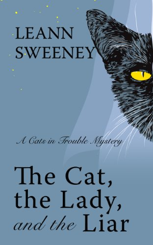 9781410440921: The Cat, The Lady, and The Liar: A Cats in Trouble Mystery