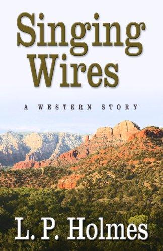 Singing Wires: A Western Story (Thorndike Western: Holmes, L.P.