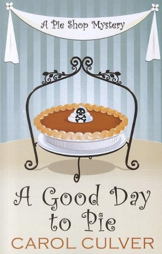 9781410441041: A Good Day To Pie (A Pie Shop Mystery)