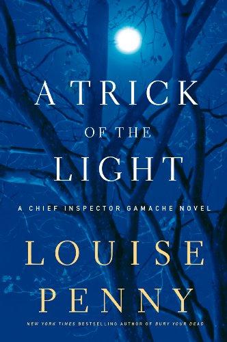 9781410441072: A Trick Of The Light (A Chief Inspector Gamache Novel)