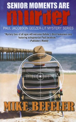 9781410441164: Senior Moments Are Murder (A Paul Jacobson Geezer-Lit Mystery)