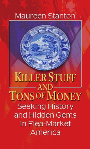 9781410441249: Killer Stuff and Tons of Money: Seeking History and Hidden Gems in Flea-Market America (Thorndike Nonfiction)