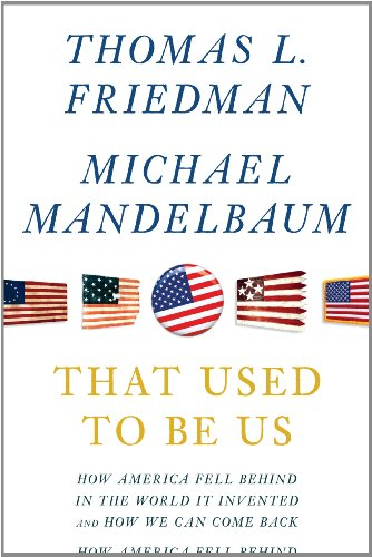 9781410441287: That Used to Be Us: How America Fell Behind in the World We Invented and How We Can Come Back (Thorndike Press Large Print Basic Series)