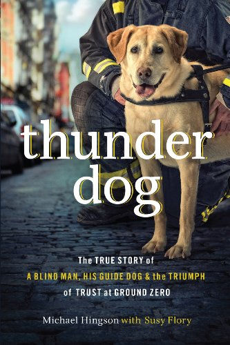 9781410441300: Thunder Dog: The True Story of a Blind Man, His Guide Dog, and the Triumph of Trust at Ground Zero (Thorndike Core)