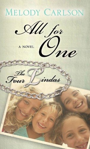 All for One (Four Lindas): Melody Carlson