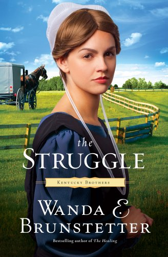 The Struggle (Thorndike Press Large Print Christian Fiction) (Kentucky Brothers): Brunstetter, ...