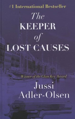 The Keeper of Lost Causes (Wheeler Large Print Book Series): Adler-Olsen, Jussi