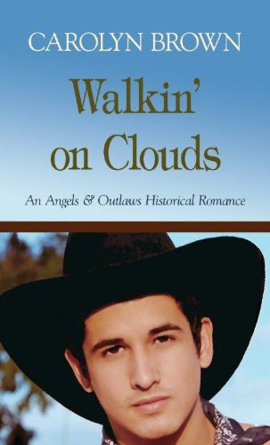 9781410442482: Walkin' on Clouds (Angels & Outlaws Historical Romance)