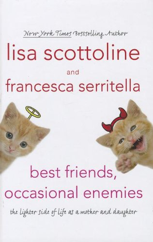 9781410442642: Best Friends, Occasional Enemies: The Lighter Side of Life as a Mother and Daughter (Thorndike Press Large Print Basic)