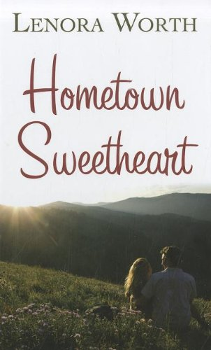 Hometown Sweetheart (Thorndike Christian Fiction): Worth, Lenora