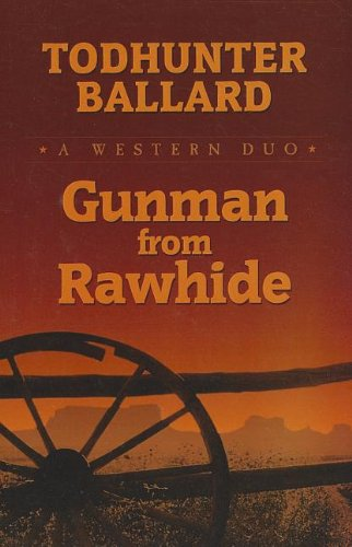 9781410442963: Gunman from Rawhide: A Western Duo (Wheeler Western)