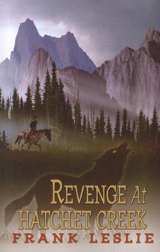 9781410442970: Revenge At Hatchet Creek (Wheeler Western)