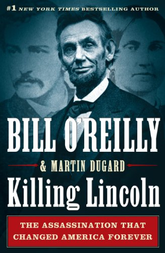 9781410443007: Killing Lincoln: The Shocking Assassination That Changed America Forever (Thorndike Press Large Print Nonfiction Series)