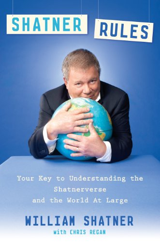 9781410443045: Shatner Rules: Your Key to Understanding the Shatnerverse and the World At Large (Thorndike Press Large Print Nonfiction Series)