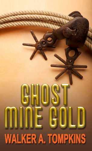 Ghost Mine Gold (Thorndike Large Print Western: Walker A. Tompkins