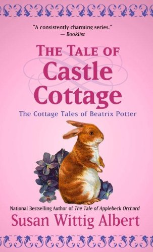 9781410443397: The Tale of Castle Cottage (The Cottage Tales of Beatrix Potter)