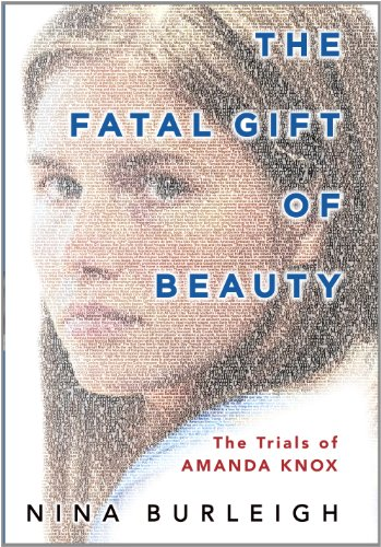 9781410443502: The Fatal Gift of Beauty: The Trials of Amanda Knox