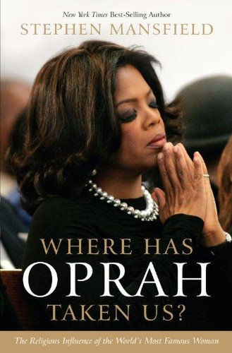 9781410443762: Where Has Oprah Taken Us?: The Religious Influence of the World's Most Famous Woman (Thorndike Press Large Print Inspirational)