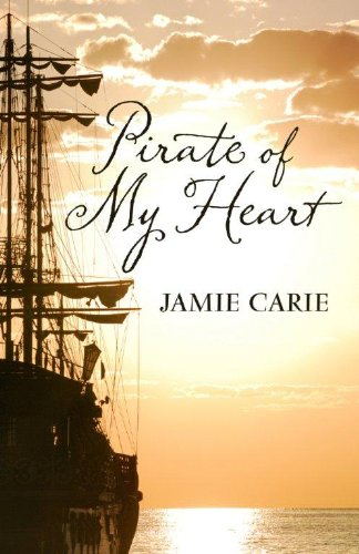 Pirate of My Heart (Thorndike Christian Historical Fiction): Jamie Carie