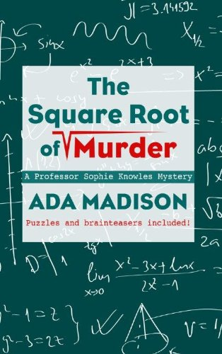The Square Root Of Murder (A Professor Sophie Knowles Mystery): Madison, Ada