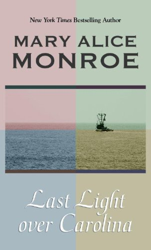 Last Light Over Carolina (Thorndike Press Large Print Famous Authors Series) (1410443949) by Mary Alice Monroe