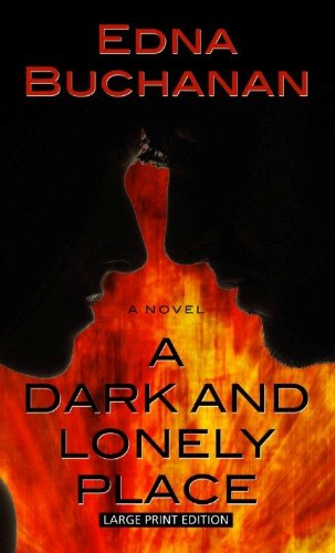 A Dark and Lonely Place (Wheeler Large: Edna Buchanan