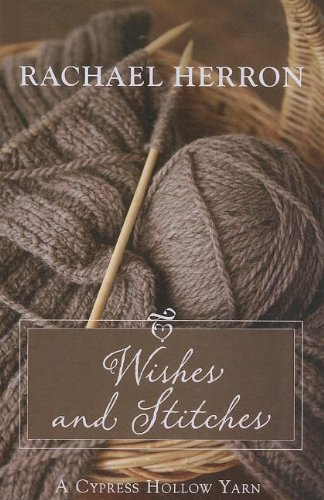 9781410444608: Wishes and Stitches (Cypress Hollow Yarns)