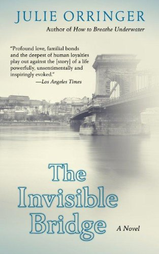 The Invisible Bridge (Thorndike Press Large Print Core Series): Orringer, Julie
