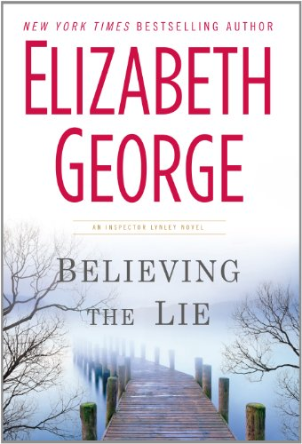 9781410445155: Believing The Lie (An Inspector Lynley Novel)