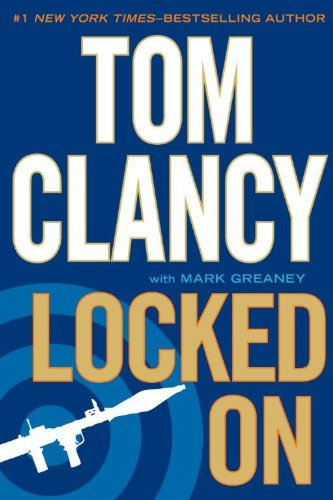 Locked On (Jack Ryan, Jr.) (1410445291) by Tom Clancy; Mark Greaney