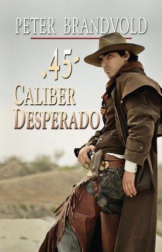 9781410445551: 45-Caliber Desperado (Wheeler Western)