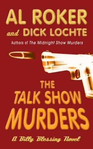 The Talk Show Murders (Billy Blessing Novels): Roker, Al, Lochte,